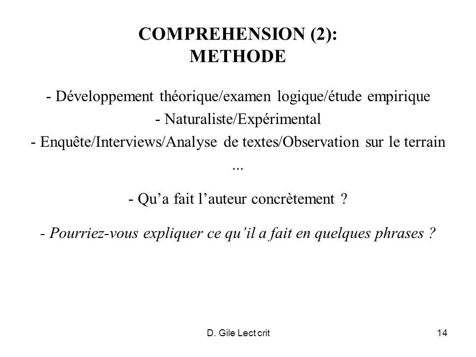 D. Gile Lect crit14 COMPREHENSION (2): METHODE - Développement théorique/examen logique/étude empirique - Naturaliste/Expérimental - Enquête/Interview
