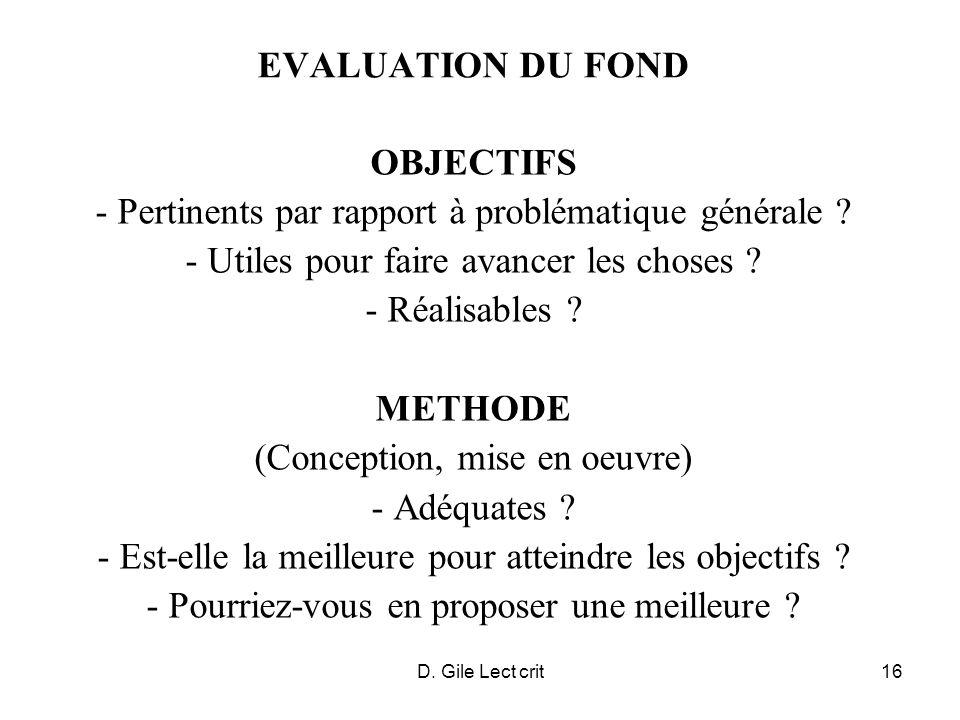 D. Gile Lect crit16 EVALUATION DU FOND OBJECTIFS - Pertinents par rapport à problématique générale ? - Utiles pour faire avancer les choses ? - Réalis