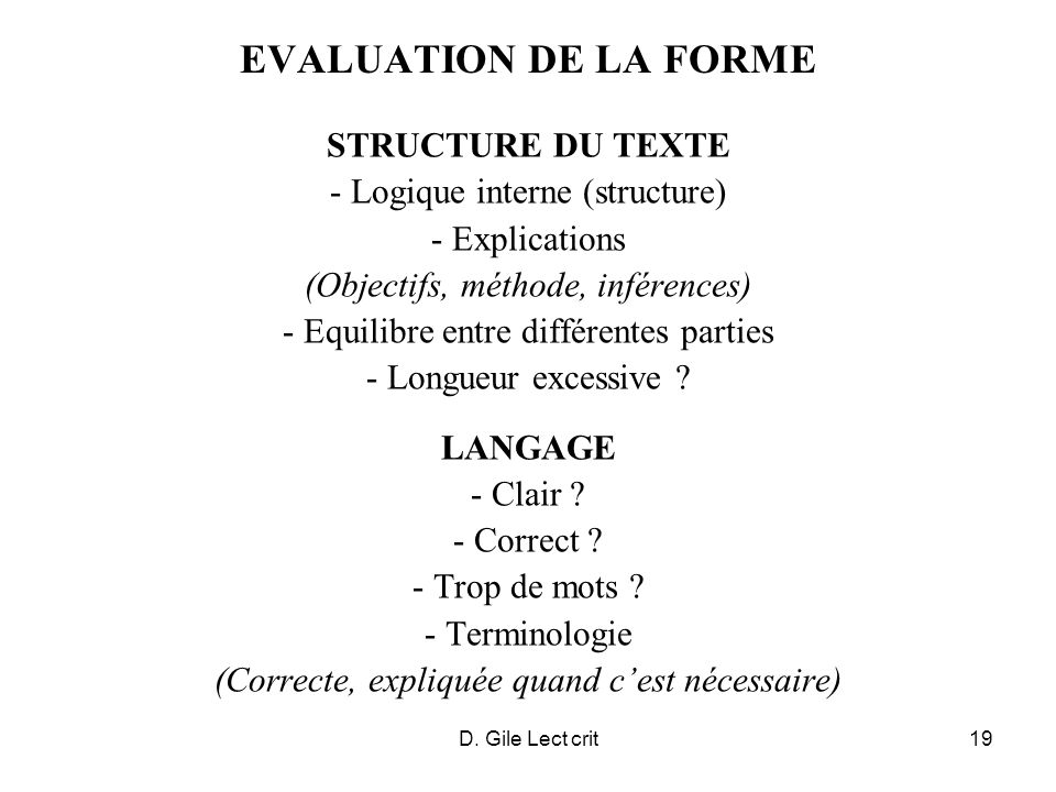 D. Gile Lect crit19 EVALUATION DE LA FORME STRUCTURE DU TEXTE - Logique interne (structure) - Explications (Objectifs, méthode, inférences) - Equilibr