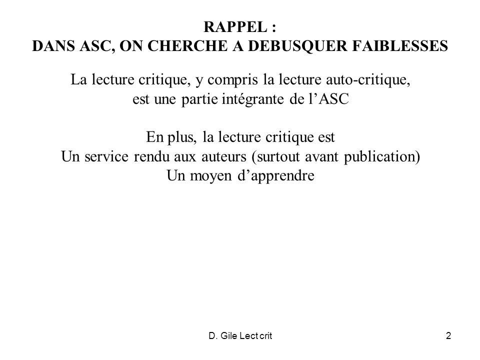 D. Gile Lect crit2 RAPPEL : DANS ASC, ON CHERCHE A DEBUSQUER FAIBLESSES La lecture critique, y compris la lecture auto-critique, est une partie intégr
