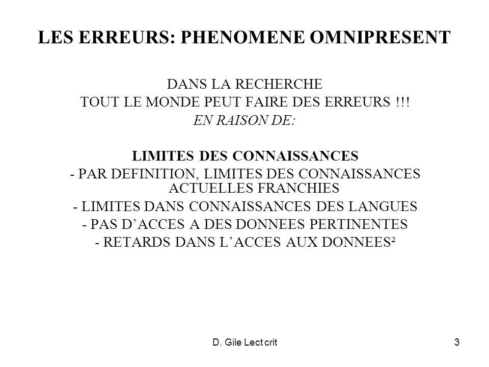 D. Gile Lect crit3 LES ERREURS: PHENOMENE OMNIPRESENT DANS LA RECHERCHE TOUT LE MONDE PEUT FAIRE DES ERREURS !!! EN RAISON DE: LIMITES DES CONNAISSANC