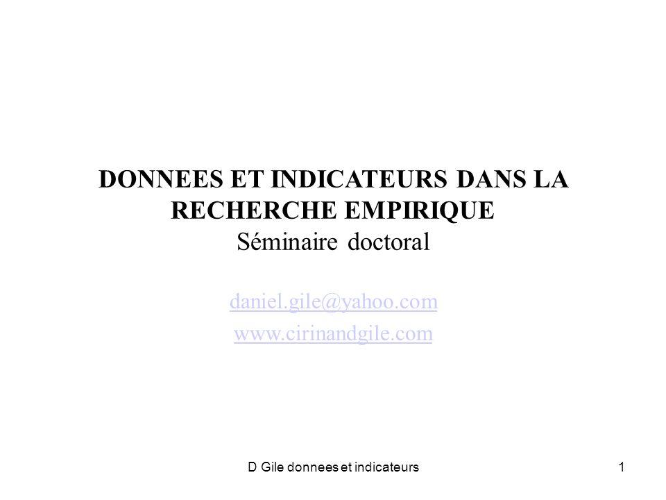 DONNEES ET INDICATEURS DANS LA RECHERCHE EMPIRIQUE Séminaire doctoral daniel.gile@yahoo.com www.cirinandgile.com 1D Gile donnees et indicateurs