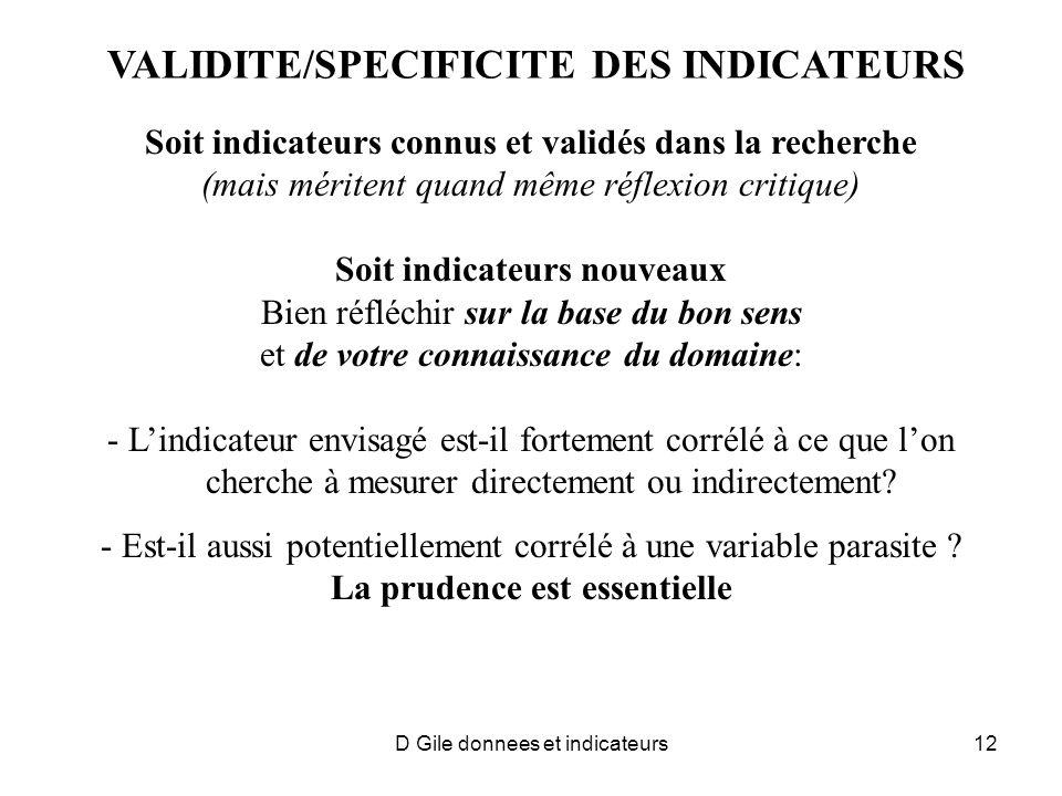 D Gile donnees et indicateurs12 VALIDITE/SPECIFICITE DES INDICATEURS Soit indicateurs connus et validés dans la recherche (mais méritent quand même ré