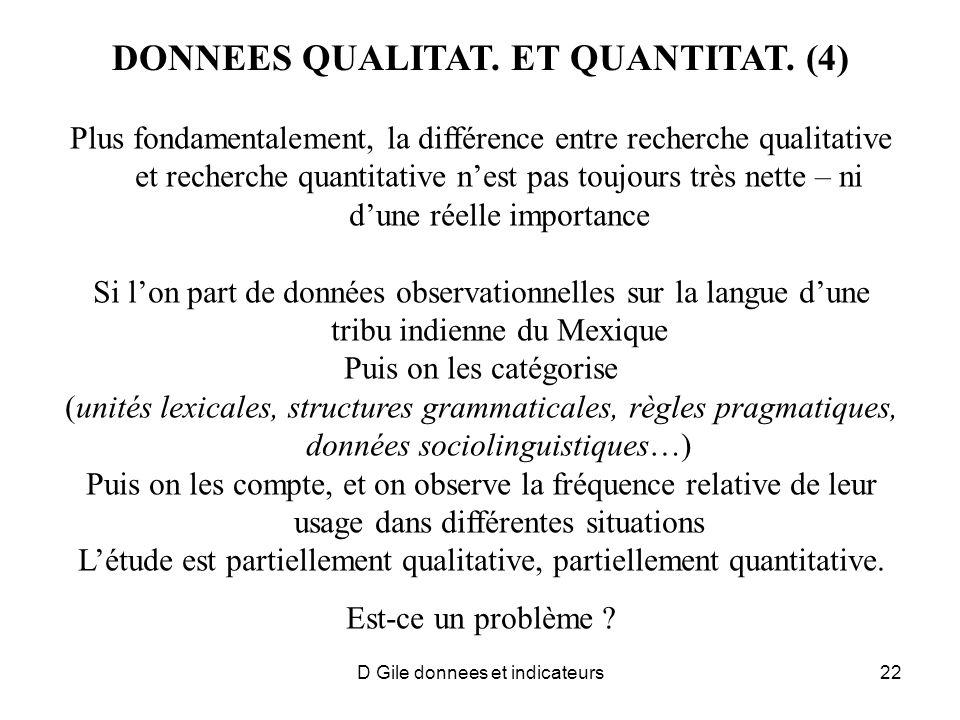 DONNEES QUALITAT. ET QUANTITAT. (4) Plus fondamentalement, la différence entre recherche qualitative et recherche quantitative nest pas toujours très