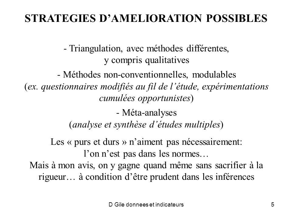 STRATEGIES DAMELIORATION POSSIBLES - Triangulation, avec méthodes différentes, y compris qualitatives - Méthodes non-conventionnelles, modulables (ex.
