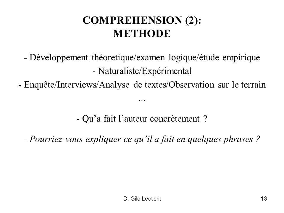 D. Gile Lect crit13 COMPREHENSION (2): METHODE - Développement théoretique/examen logique/étude empirique - Naturaliste/Expérimental - Enquête/Intervi