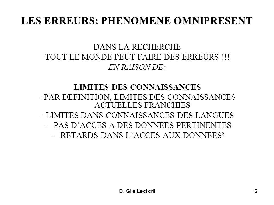 D. Gile Lect crit2 LES ERREURS: PHENOMENE OMNIPRESENT DANS LA RECHERCHE TOUT LE MONDE PEUT FAIRE DES ERREURS !!! EN RAISON DE: LIMITES DES CONNAISSANC