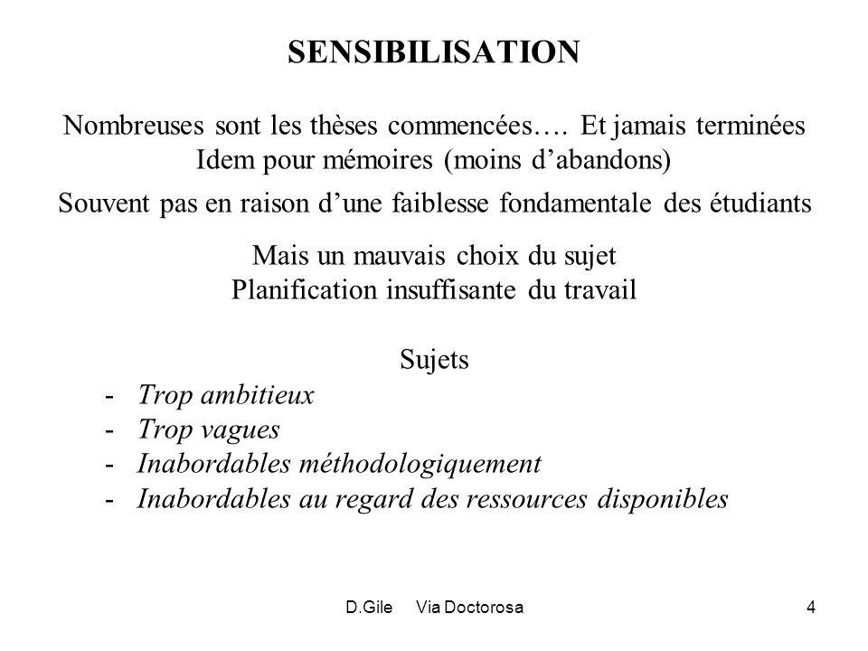 D.Gile Via Doctorosa4 SENSIBILISATION Nombreuses sont les thèses commencées….