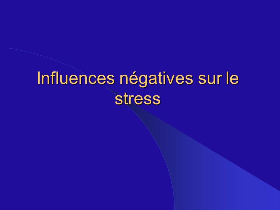 Influences négatives sur le stress
