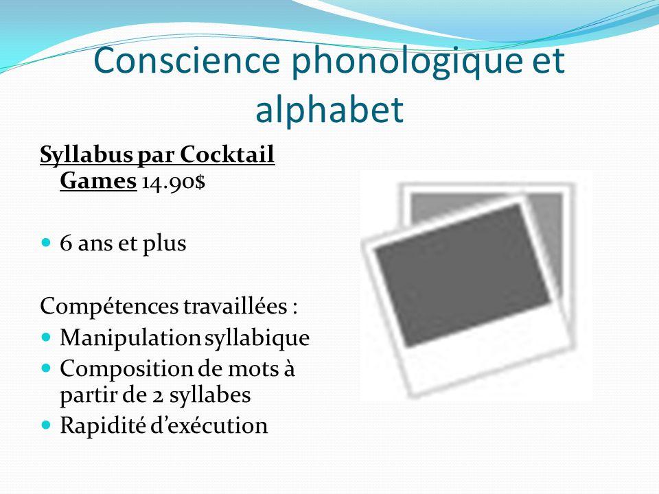 Conscience phonologique et alphabet Syllabus par Cocktail Games 14.90$ 6 ans et plus Compétences travaillées : Manipulation syllabique Composition de