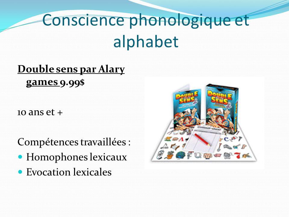 Conscience phonologique et alphabet Double sens par Alary games 9.99$ 10 ans et + Compétences travaillées : Homophones lexicaux Evocation lexicales