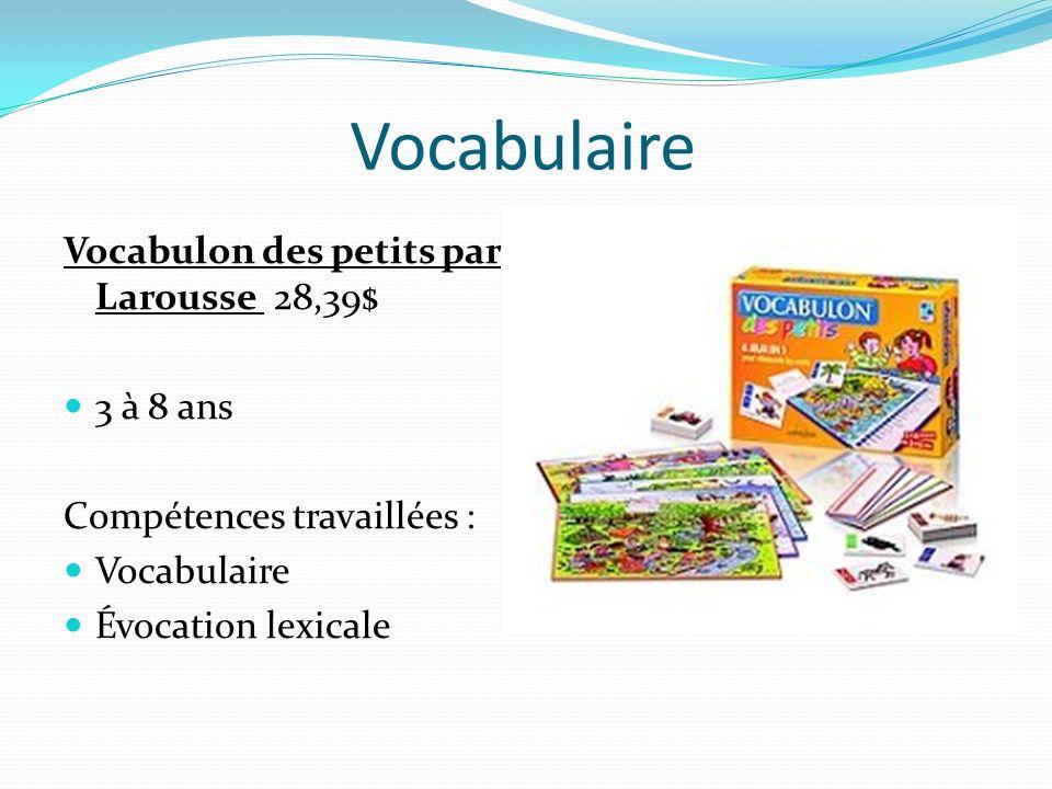 Vocabulaire Vocabulon des petits par Larousse 28,39$ 3 à 8 ans Compétences travaillées : Vocabulaire Évocation lexicale