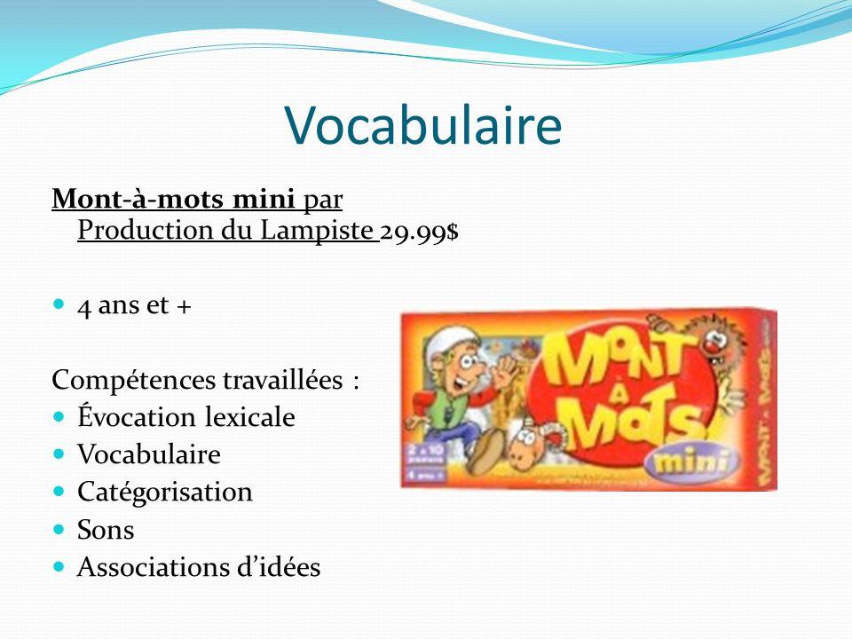 Vocabulaire Mont-à-mots mini par Production du Lampiste 29.99$ 4 ans et + Compétences travaillées : Évocation lexicale Vocabulaire Catégorisation Sons