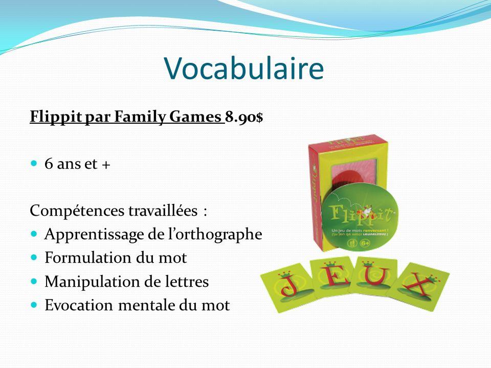 Vocabulaire Flippit par Family Games 8.90$ 6 ans et + Compétences travaillées : Apprentissage de lorthographe Formulation du mot Manipulation de lettr
