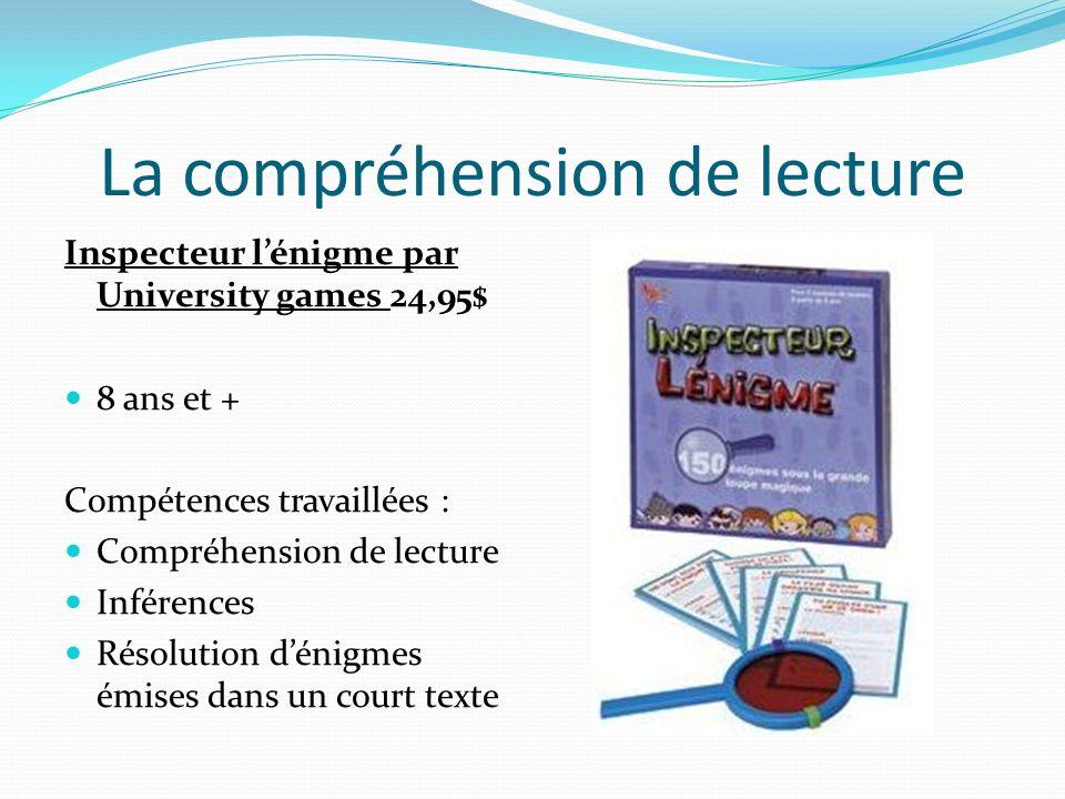 La compréhension de lecture Inspecteur lénigme par University games 24,95$ 8 ans et + Compétences travaillées : Compréhension de lecture Inférences Ré