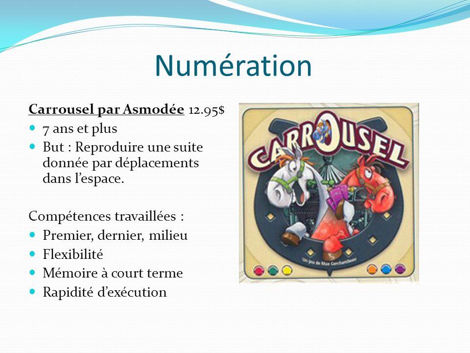 Numération Carrousel par Asmodée 12.95$ 7 ans et plus But : Reproduire une suite donnée par déplacements dans lespace. Compétences travaillées : Premi