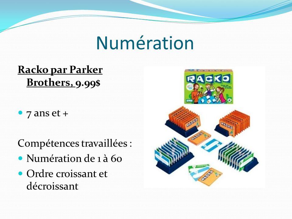 Numération Racko par Parker Brothers, 9.99$ 7 ans et + Compétences travaillées : Numération de 1 à 60 Ordre croissant et décroissant