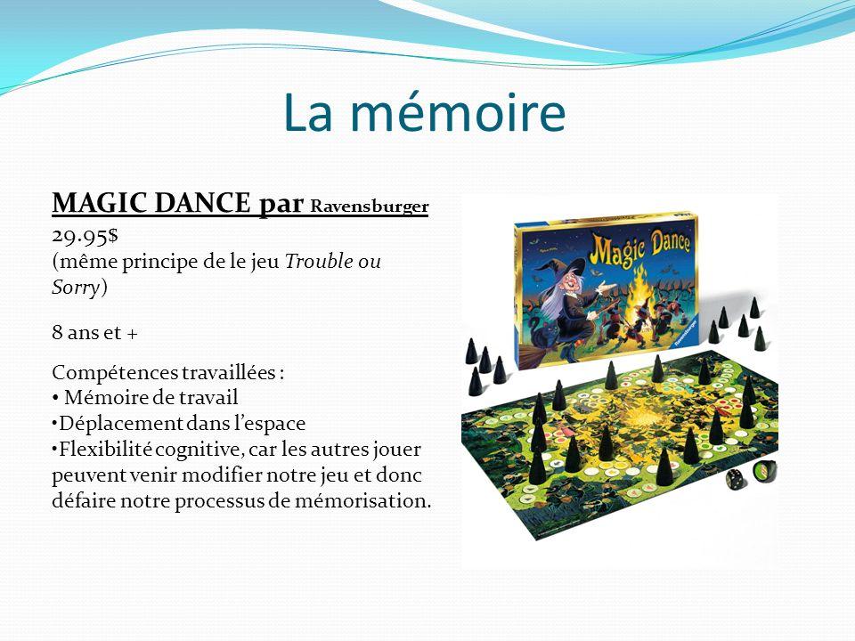 La mémoire MAGIC DANCE par Ravensburger 29.95$ (même principe de le jeu Trouble ou Sorry) 8 ans et + Compétences travaillées : Mémoire de travail Dépl
