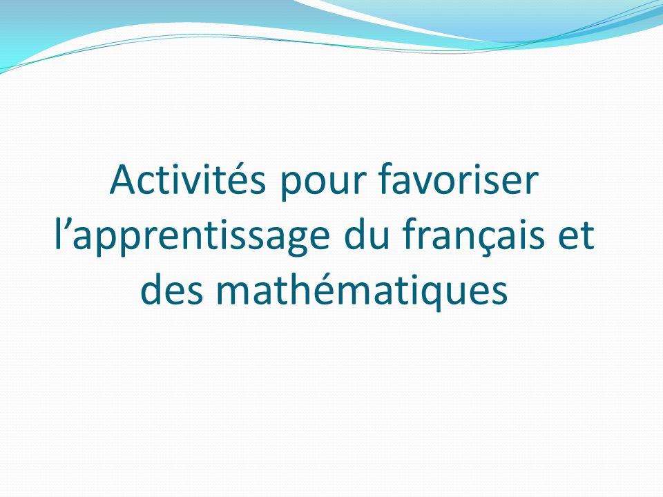Activités pour favoriser lapprentissage du français et des mathématiques