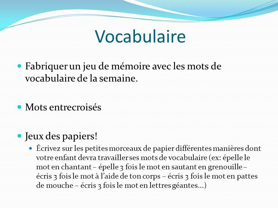 Vocabulaire Fabriquer un jeu de mémoire avec les mots de vocabulaire de la semaine. Mots entrecroisés Jeux des papiers! Écrivez sur les petites morcea