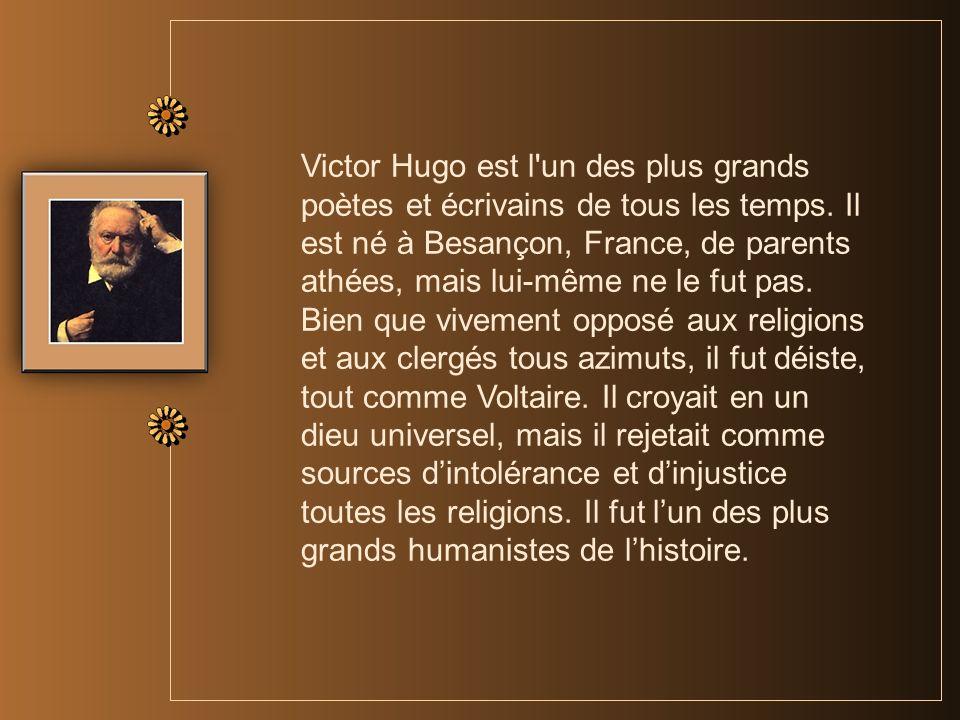 Victor Hugo est l un des plus grands poètes et écrivains de tous les temps.