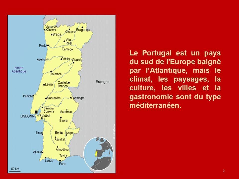 2 Le Portugal est un pays du sud de l'Europe baigné par lAtlantique, mais le climat, les paysages, la culture, les villes et la gastronomie sont du ty
