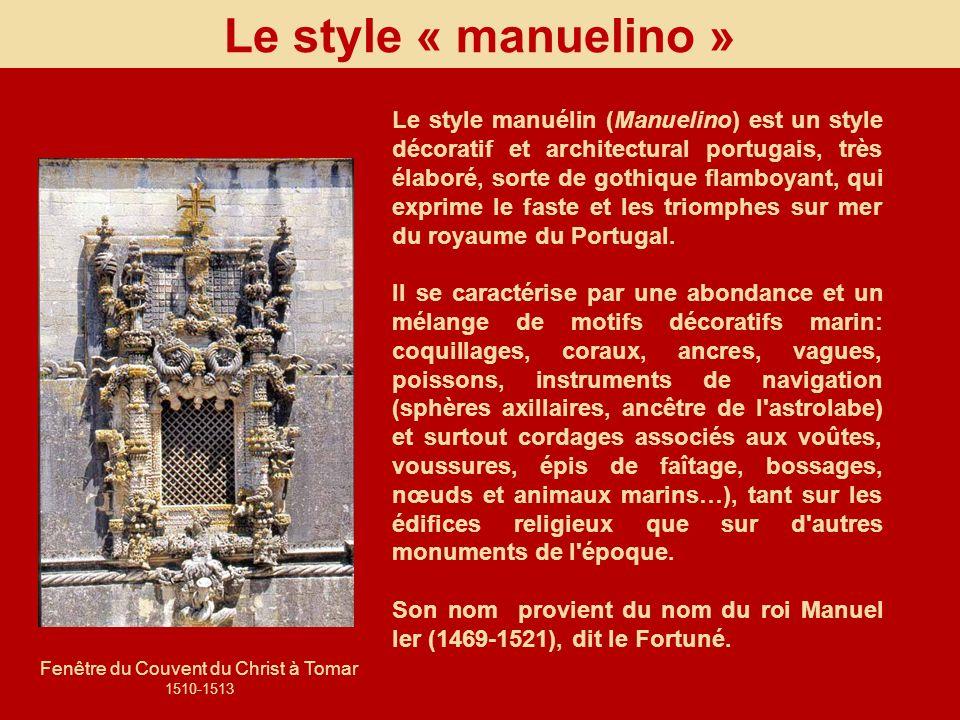 Le style « manuelino » Le style manuélin (Manuelino) est un style décoratif et architectural portugais, très élaboré, sorte de gothique flamboyant, qu