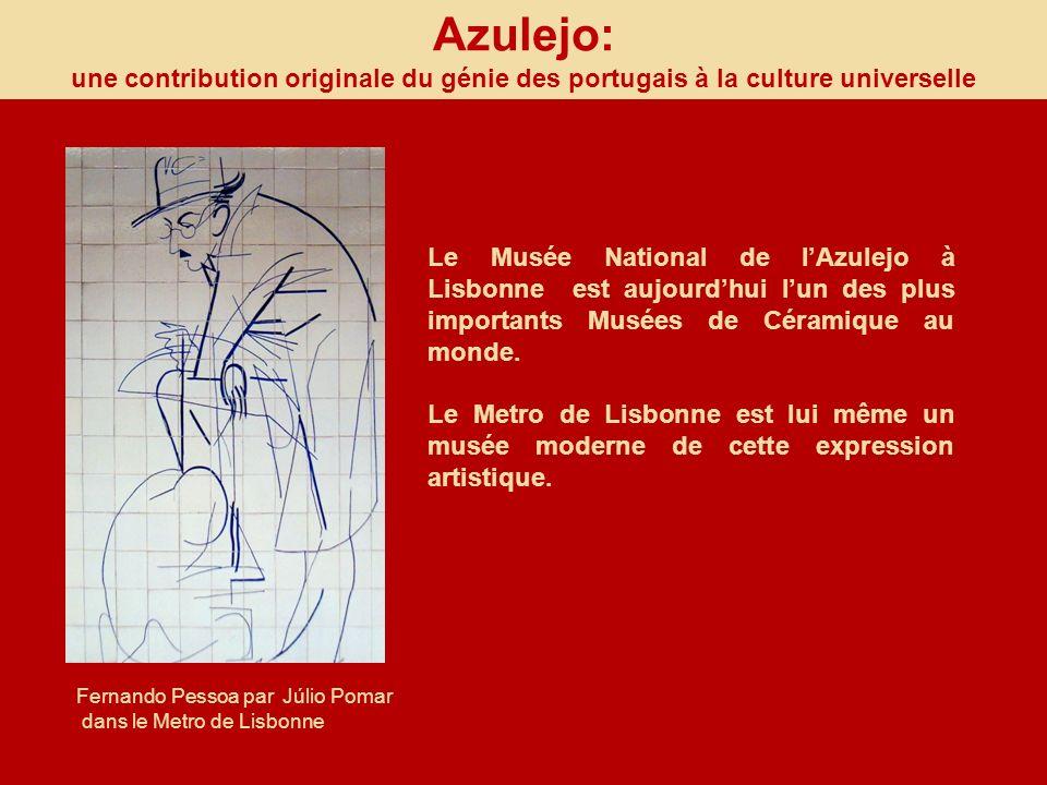 Fernando Pessoa par Júlio Pomar dans le Metro de Lisbonne Le Musée National de lAzulejo à Lisbonne est aujourdhui lun des plus importants Musées de Cé