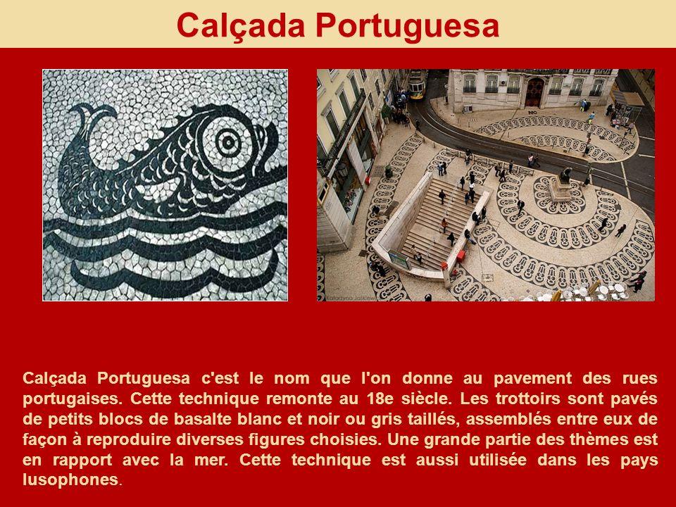 Calçada Portuguesa Calçada Portuguesa c'est le nom que l'on donne au pavement des rues portugaises. Cette technique remonte au 18e siècle. Les trottoi