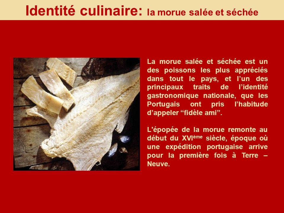 Identité culinaire: la morue salée et séchée La morue salée et séchée est un des poissons les plus appréciés dans tout le pays, et lun des principaux