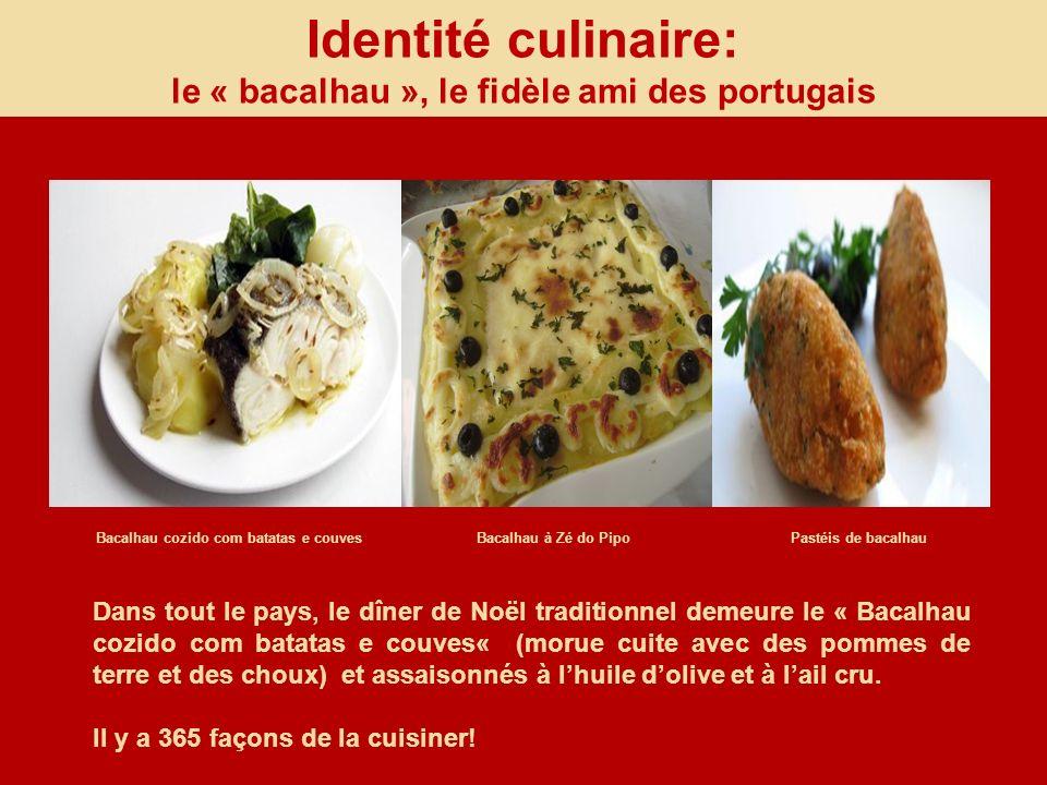 Identité culinaire: le « bacalhau », le fidèle ami des portugais Dans tout le pays, le dîner de Noël traditionnel demeure le « Bacalhau cozido com bat