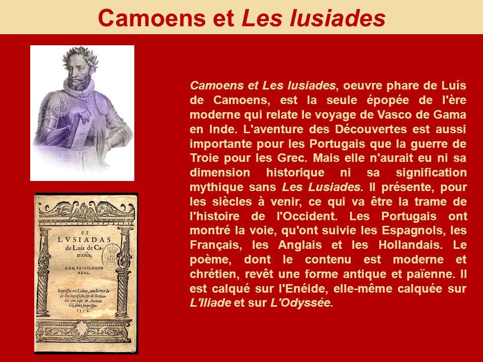 Camoens et Les lusiades, oeuvre phare de Luís de Camoens, est la seule épopée de l'ère moderne qui relate le voyage de Vasco de Gama en Inde. L'aventu
