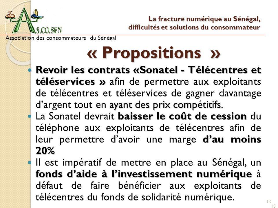 13 « Propositions » Revoir les contrats «Sonatel - Télécentres et téléservices » ayant des prix compétitifs. Revoir les contrats «Sonatel - Télécentre