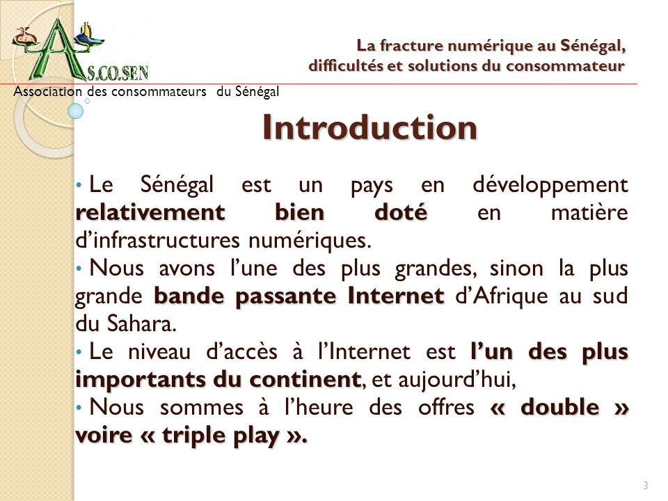 Introduction relativement bien doté Le Sénégal est un pays en développement relativement bien doté en matière dinfrastructures numériques. bande passa