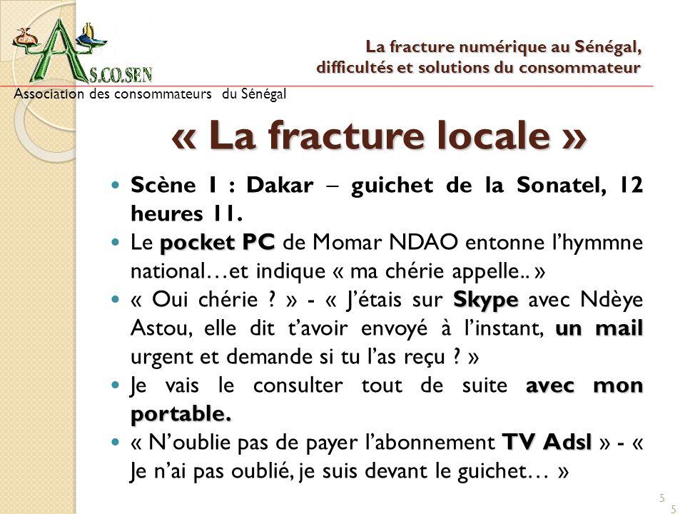 5 5 « La fracture locale » Scène I : Dakar – guichet de la Sonatel, 12 heures 11. pocket PC Le pocket PC de Momar NDAO entonne lhymmne national…et ind