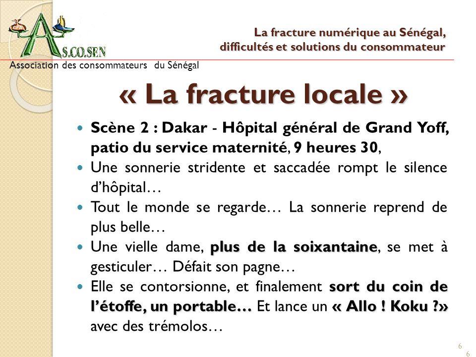 6 « La fracture locale » Scène 2 : Dakar - Hôpital général de Grand Yoff, patio du service maternité, 9 heures 30, Une sonnerie stridente et saccadée