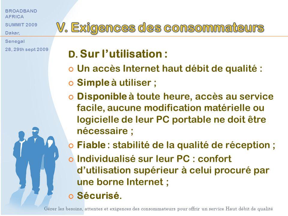 D. Sur lutilisation : Un accès Internet haut débit de qualité : Simple à utiliser ; Disponible à toute heure, accès au service facile, aucune modifica