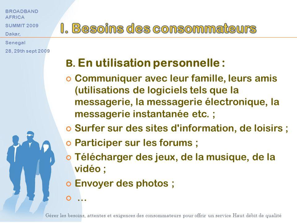 B. En utilisation personnelle : Communiquer avec leur famille, leurs amis (utilisations de logiciels tels que la messagerie, la messagerie électroniqu