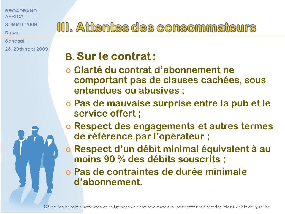 Gérer les besoins, attentes et exigences des consommateurs pour offrir un service Haut débit de qualité BROADBAND AFRICA SUMMIT 2009 Dakar, Senegal 28, 29th sept 2009 B.