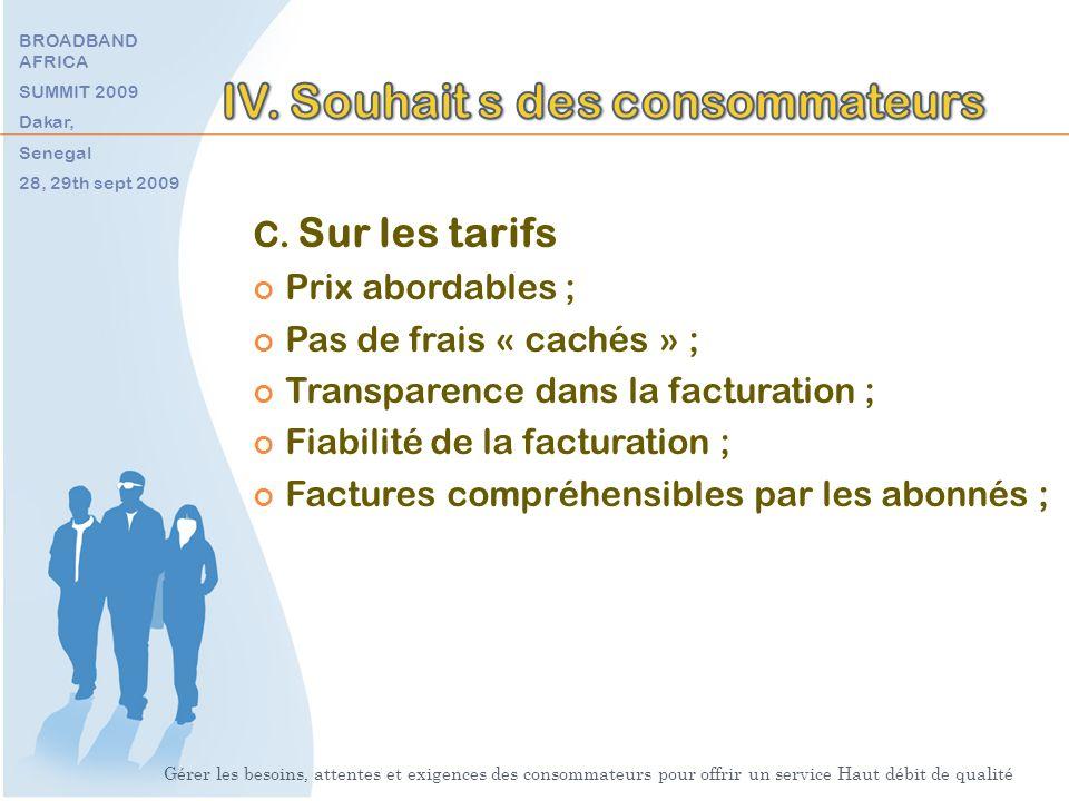 C. Sur les tarifs Prix abordables ; Pas de frais « cachés » ; Transparence dans la facturation ; Fiabilité de la facturation ; Factures compréhensible