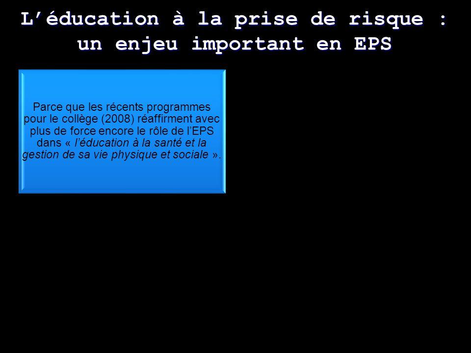 Thème + général = la sécurité en EPS La sécurité « Léducation à la santé et à la gestion de sa vie physique et sociale : (…) Prendre en charge sa sécurité et celle des autres » (Programme du Collège, 2008).