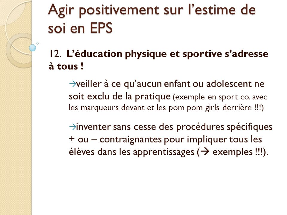 Agir positivement sur lestime de soi en EPS 12.Léducation physique et sportive sadresse à tous .