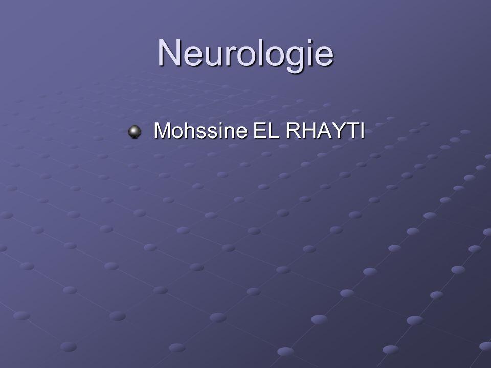 Neurologie Mohssine EL RHAYTI Mohssine EL RHAYTI