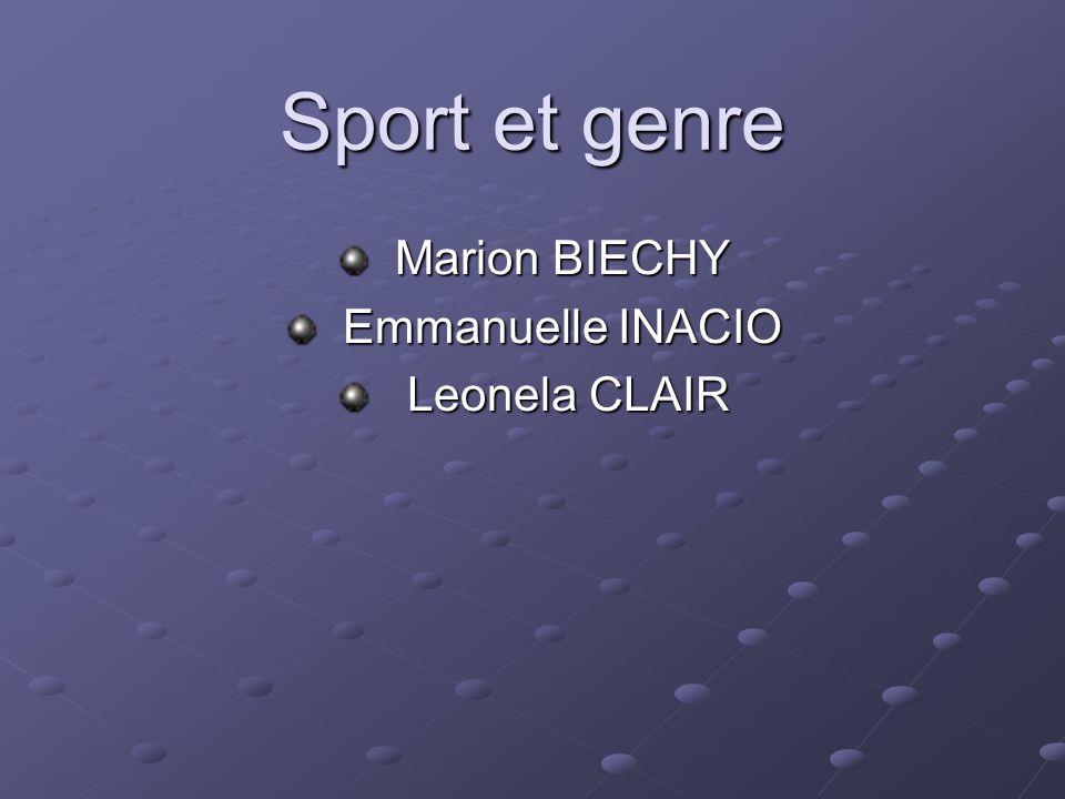 Sport et genre Marion BIECHY Marion BIECHY Emmanuelle INACIO Emmanuelle INACIO Leonela CLAIR Leonela CLAIR