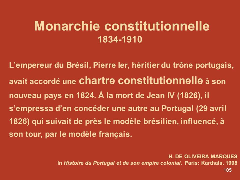 104 RÉVOLUTION LIBÉRALE 1820 Crise de succession 1822 Indépendance du Brésil Guerre civile 1826-1834
