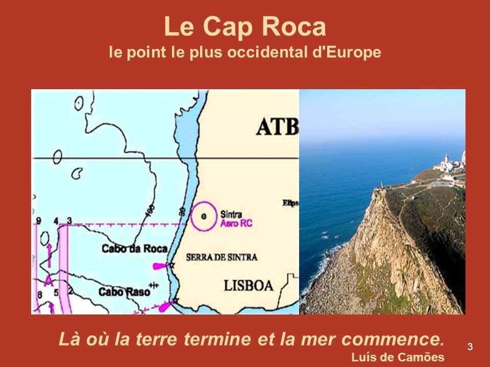 2 Quelques données générales: Situation géographique Situé à la pointe sud-ouest du continent européen, le Portugal est, avec le Cap Roca, le point le