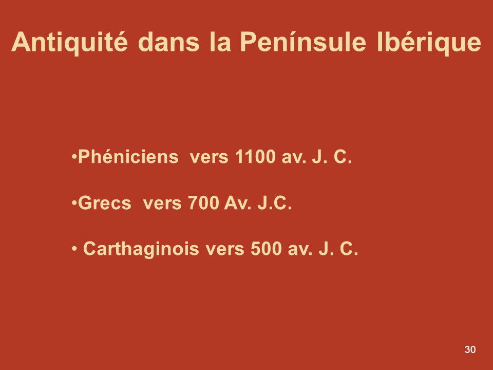 29 Premiers peuples de la Penínsule Ibérique Ibères (10 000 av. J.-C. ) Celtes (6 000 av. J.-C. )