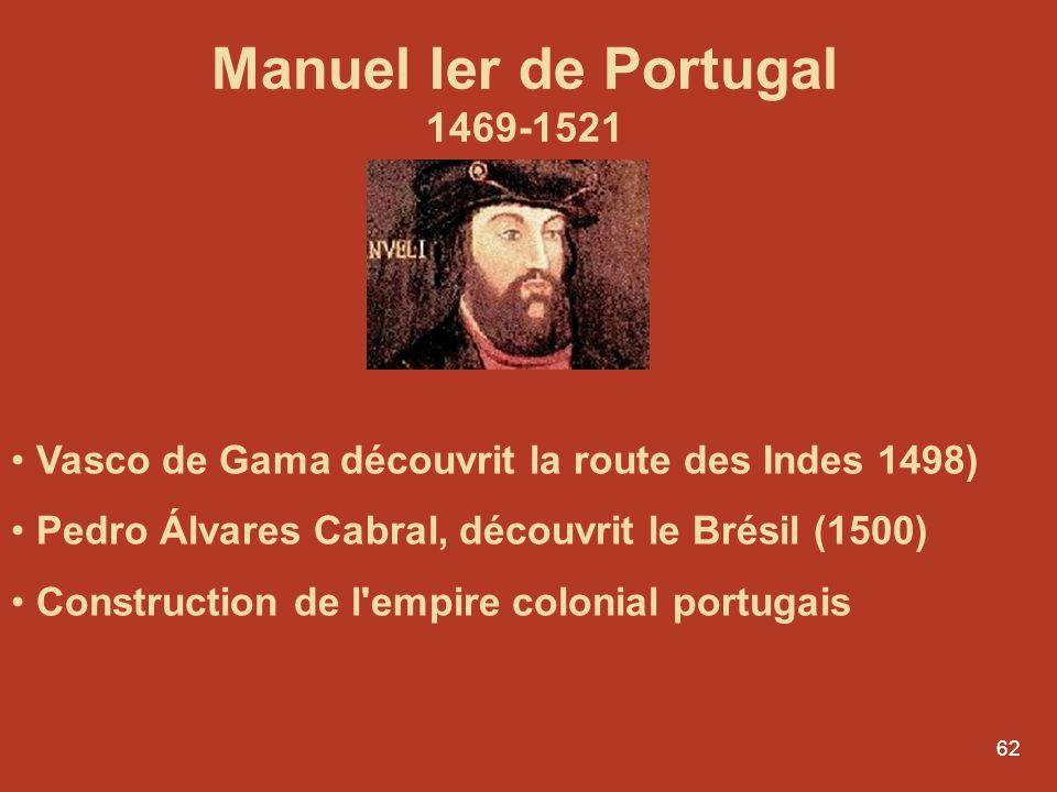 61 Traité de Tordesillas 7 juin 1494 Partage du monde entre le Portugal et lEspagne