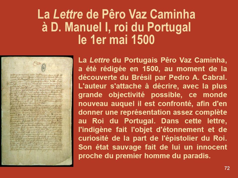 71 La découverte du Brésil 1500 Pedro Álvares Cabral 1467 – 1520