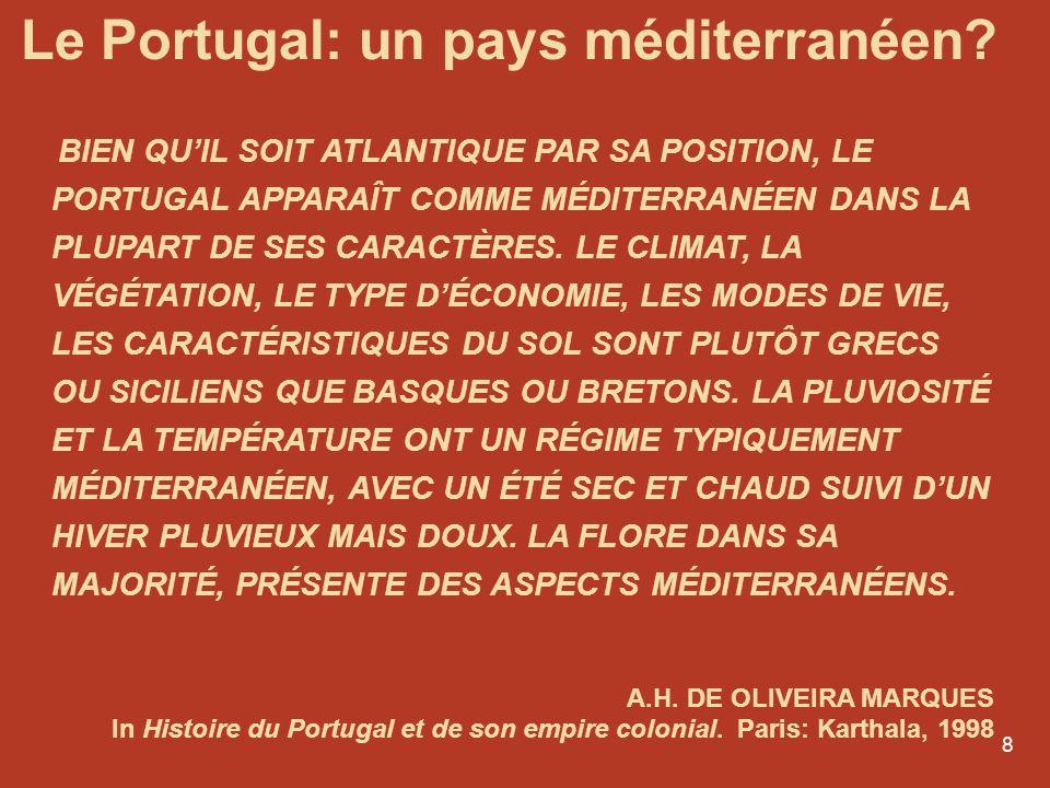 7 LA SITUATION GÉOGRAPHIQUE DU PORTUGAL EST BEAUCOUP PLUS IMPORTANTE QUUNE DISCUTABLE INDIVIDUALITÉ GÉOGRAPHIQUE CAR ELLE EXPLIQUE NOMBRE DE TRAITS CA